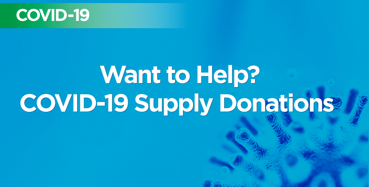 Want to help? COVID-19 supply donations